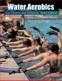 Water Aerobics for Fitness and Wellness, Gibson, Terry-Ann Spitzer and Hoeger, Wener W. K., 0534581064
