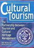 Cultural Tourism : The Partnership Between Tourism and Cultural Heritage Management, McKercher, Bob and Du Cros, Hilary, 0789011069