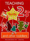 Teaching Terrific Two's and Other Toddlers, Terry L. Graham, 0893341061
