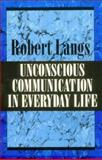 Unconscious Communication in Everyday Life, Langs, Robert J., 1568211066