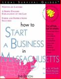 How to Start a Business in Massachusetts, Julia K. O'Neill and Mark Warda, 1572481064