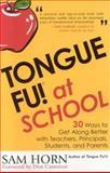 Tongue Fu at School, Sam Horn, 1589791061