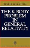 N-Body Problem in General Relativity, Levi-Civita, Tullio, 9027701067