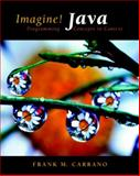 Imagine! Java : Programming Concepts in Context, Carrano, Frank, 0131471066