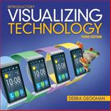 Visualizing Technology, Introductory, Geoghan, Debra, 013383106X