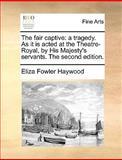 The Fair Captive, Eliza Fowler Haywood, 1170121063