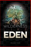 Wilderness Like Eden, Melody Pope, 1462721060