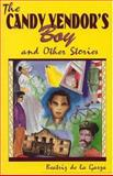 The Candy Vendor's Boy and Other Stories, Beatriz De la Garza, 1558851062