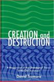 Creation and Destruction : A Reappraisal of the Chaoskampf Theory in the Old Testament, Tsumura, David Toshio, 1575061066