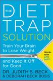 The Diet Trap Solution, Judith S. Beck and Deborah Beck Busis, 0062301063