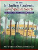 Including Students with Special Needs : A Practical Guide for Classroom Teachers, Friend, Marilyn and Bursuck, William D., 0205571069