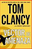 Vector de Amenaza, Tom Clancy and Mark Greaney, 0451471067