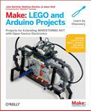 Make: LEGO and Arduino Projects : Projects for Extending MINDSTORMS NXT with Open-Source Electronics, Baichtal, John and Beckler, Matthew, 1449321062