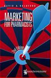 Marketing for Pharmacists, Holdford, David A., 1582121060