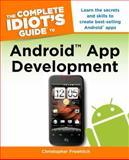 The Complete Idiot's Guide to Android App Development, Christopher Froehlich, 1615641068