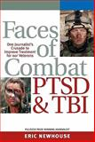 Faces of Combat, PTSD and TBI : Join One Man's Battle to Improve Treatment for Our Veterans, Newhouse, Eric, 1930461062