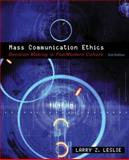 Mass Communication Ethics : Decision Making in Postmodern Culture, Leslie, Larry Z., 0205561063