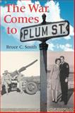 The War Comes to Plum Street, Smith, Bruce C., 0253221064