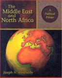 The Middle East and North Africa : A Political Primer, Weatherby, Joseph N., 0321081064