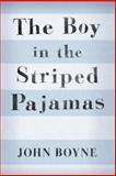 The Boy in the Striped Pajamas, John Boyne, 0385751060