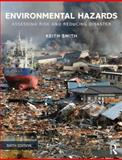 Environmental Hazards : Assessing Risk and Reducing Disaster, Keith Smith, 0415681065
