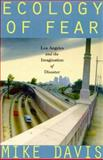 Ecology of Fear : Los Angeles and the Imagination of Disaster, Davis, Mike, 0805051066