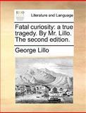 Fatal Curiosity, George Lillo, 1170411061