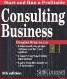 Start and Run a Consulting Business, Douglas Gray, 155180106X