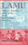 Lamu : History, Society, and Family in an East African Port City, Romero, Patricia W., 1558761063