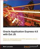 Oracle Application Express 4. 0 with Ext JS, Lancaster, Mark, 1849681066