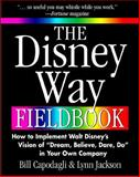 "The Disney Way Fieldbook : How to Implement Walt Disney's Vision of ""Dream, Believe, Dare, Do"" in Your Own Company, Capodagli, Bill and Jackson, Lynn, 0071361065"