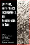 Overload, Performance Incompetence, and Regeneration in Sport, , 0306461064