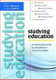 Studying Education : An Introduction to the Key Disciplines in Education Studies, Dufour, Barry and Curtis, Will, 0335241069