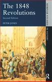 The 1848 Revolutions, Jones, Peter, 0582061067