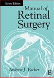 The Manual of Retinal Surgery, Packer, Andrew J., 0750671068