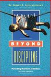 Beyond Discipline : Parenting That Lasts a Lifetime, Christophersen, Edward, 0930851064