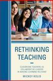 Rethinking Teaching, Mickey Kolis, 1475801068