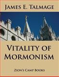 Vitality of Mormonism, James Talmage, 1494301067