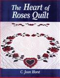 The Heart of Roses Quilt, C. Jean Horst, 1561481068