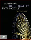 Developing High Quality Data Models, West, Matthew, 0123751063