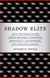 Shadow Elite, Janine R. Wedel, 0465091067