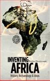 Inventing Africa : History, Archaeology and Ideas, Derricourt, Robin, 0745331068