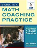 Cultivating a Math Coaching Practice : A Guide for K-8 Math Educators, , 1412971063