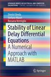 Linearized Stability of Delay Differential Equations : A Numerical Approach with Matlab, Breda, Dimitri and Maset, Stefano, 1493921061