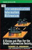The Telecommunications Information Millenium : A Vision and Plan for the Global Information Society, Heldman, Peter K., 0070281068
