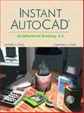 Instant AutoCAD : Architectural Desktop 3.3, Ethier, Stephen J. and Ethier, Christine A., 013111106X