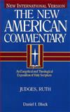 The New American Commentary - Judges, Ruth, Daniel I. Block, 0805401067