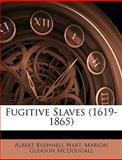 Fugitive Slaves, Albert Bushnell Hart and Marion Gleason McDougall, 1146581068