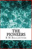 The Pioneers, R. M. Ballantyne, 1484931068
