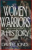 Women Warriors, David E. Jones, 157488106X